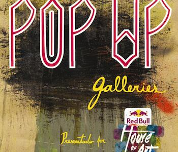 Pop Up Galleries. Casa tomada por el arte