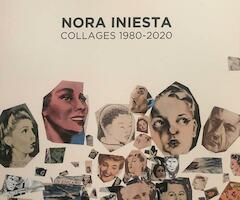 Nora Iniesta. Collages 1980 - 2020
